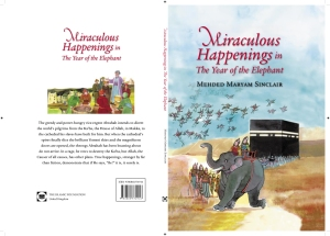 Miraculous Happenings in the Year of the Elephant, published by The Islamic Foundation, 2007